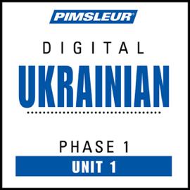 Ukrainian Phase 1, Unit 01: Learn to Speak and Understand Ukrainian with Pimsleur Language Programs audiobook