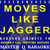 Move Like Jagger (Maroon 5 & Christina Aguilera Karaoke Tribute) [Instrumental] - Master Q Karaoke