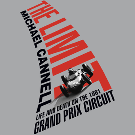 The Limit: Life and Death on the 1961 Grand Prix Circuit (Unabridged) audiobook
