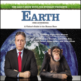 The Daily Show with Jon Stewart Presents Earth (The Audiobook): A Visitor's Guide to the Human Race (Unabridged) audiobook