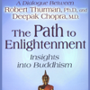 Robert Thurman, Ph.D. - The Path to Enlightenment: Insights into Buddhism (Unabridged)  artwork