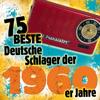 75 Beste Deutsche Schlager der 1960er Jahre - Various Artists