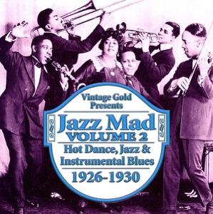 Jazz Mad, Vol. 2: Hot Dance, Jazz & Instrumental Blues 1926-1930