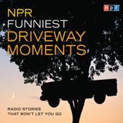 Download NPR Funniest Driveway Moments: Radio Stories That Won't Let You Go (Unabridged) Audio Book