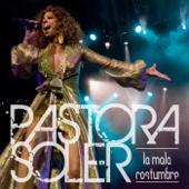 La Mala Costumbre - Pastora Soler