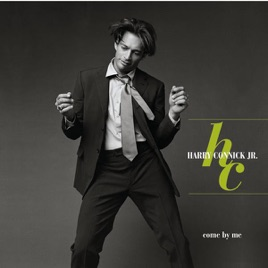 come by me harry connick jr