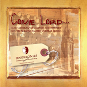 Come Lord - South African Choral Music II