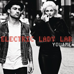 Electric Lady Lab - You & Me