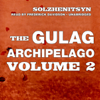 Aleksandr Solzhenitsyn - The Gulag Archipelago, Volume II: The Destructive-Labor Camps and the Soul and Barbed Wire (Unabridged)  artwork