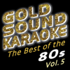 The Best of the 80s - Vol. 5 - Goldsound Karaoke