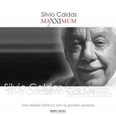 Maxximum: Silvio Caldas - Silvio Caldas