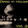 Deep In House, Vol. 3