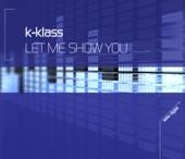 K-Klass - Let Me Show You (ATFC Remix)