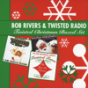 The Twelve Pains of Christmas - Bob Rivers & Twisted Radio