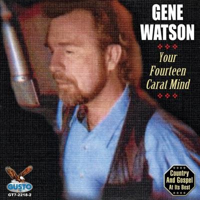 Your Fourteen Carat Mind - Gene Watson