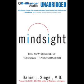 Mindsight: The New Science of Personal Transformation (Unabridged) audiobook
