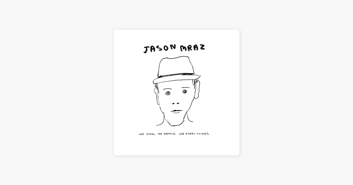We Sing. We Dance. We Steal Things by Jason Mraz on Apple Music