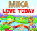 MIKA - Love Today (UK Radio Edit)