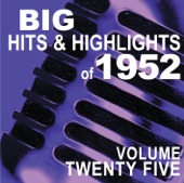 Big Hits & Highlights of 1952 Volume 25
