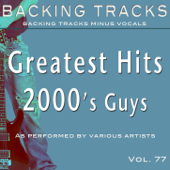 Greatest Hits 2000's Guys Vol 77 (Karaoke Backing Tracks)