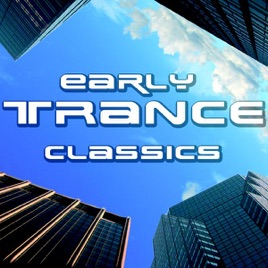 ‎Early Trance Classics by Various Artists on iTunes