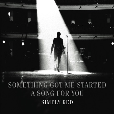 Something Got Me Started / A Song for You - Single - Simply Red