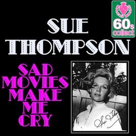 sad movies make me cry single by sue thompson on apple music. Black Bedroom Furniture Sets. Home Design Ideas
