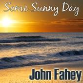 John Fahey - Some Summer Day