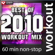 Best Of 2010 Workout Mix (60 Minute Non-Stop Workout Mix (130 BPM)) - Power Music Workout - Power Music Workout
