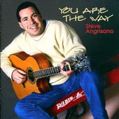 You Are the Way - Steve Angrisano