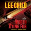 Lee Child - Worth Dying For: A Jack Reacher Novel (Unabridged) artwork