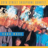 29th Street Saxophone Quartet - Your Move