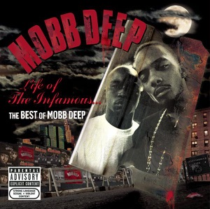 Life of the Infamous - The Best of Mobb Deep