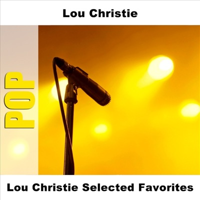 Lou Christie Selected Favorites - Lou Christie