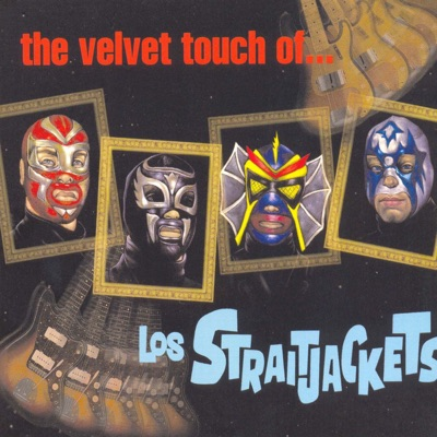 The Velvet Touch of Los Straitjackets - Los Straitjackets