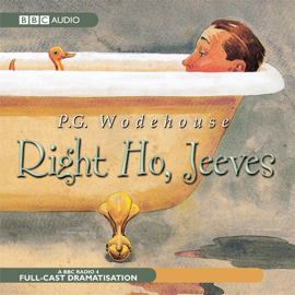 Right Ho, Jeeves (Dramatised) audiobook