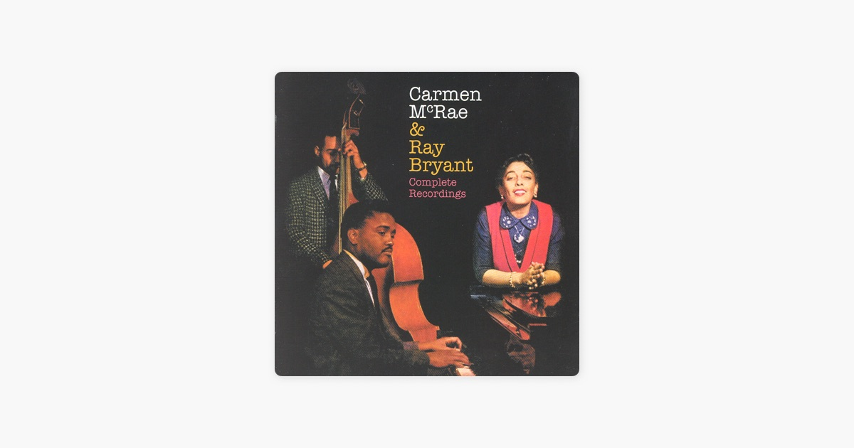 Carmen mcrae ray bryant complete recordings by carmen mcrae ray carmen mcrae ray bryant complete recordings by carmen mcrae ray bryant on apple music stopboris