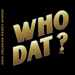 Who Dat? Best of New Orleans Party Songs!