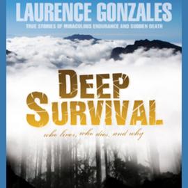 Deep Survival: True Stories of Miraculous Endurance and Sudden Death (Unabridged) audiobook