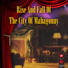 Rise And Fall Of The City Of Mahagonny - Lotte Lenya, Max Thurn, NDR Hamburg Radio Symphony Orchestra & Chorus & Wilhelm Brückner-Rüggeberg