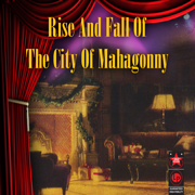 Rise And Fall Of The City Of Mahagonny - Lotte Lenya, Max Thurn, NDR Hamburg Radio Symphony Orchestra & Chorus & Wilhelm Brückner-Rüggeberg - Lotte Lenya, Max Thurn, NDR Hamburg Radio Symphony Orchestra & Chorus & Wilhelm Brückner-Rüggeberg