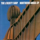 The Liberty Ship - Northern Angel