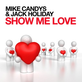 ‎Show Me Love - Single by Mike Candys & Jack Holiday on iTunes