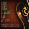 Good Dogs Always Eat - Joel Hobbs