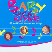 Baby Rock & Rhyme: 33 Traditional Rhymes and Songs