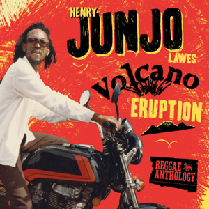 """Various Artists - Reggae Anthology: Henry """"Junjo"""" Lawes - Volcano Eruption"""