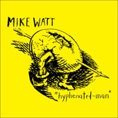 Mike Watt - Hollowed-out-Man