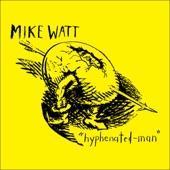 Mike Watt - Hollowed-out-Man
