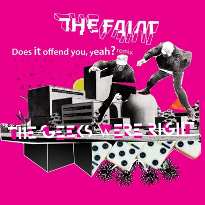 The Geeks Were Right (Does It Offend You, Yeah? Remix) - Single - The Faint