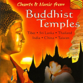Chants & Music from Buddhist Temples - Tibet, Sri Lanka, Thailand, India, China, Taiwan
